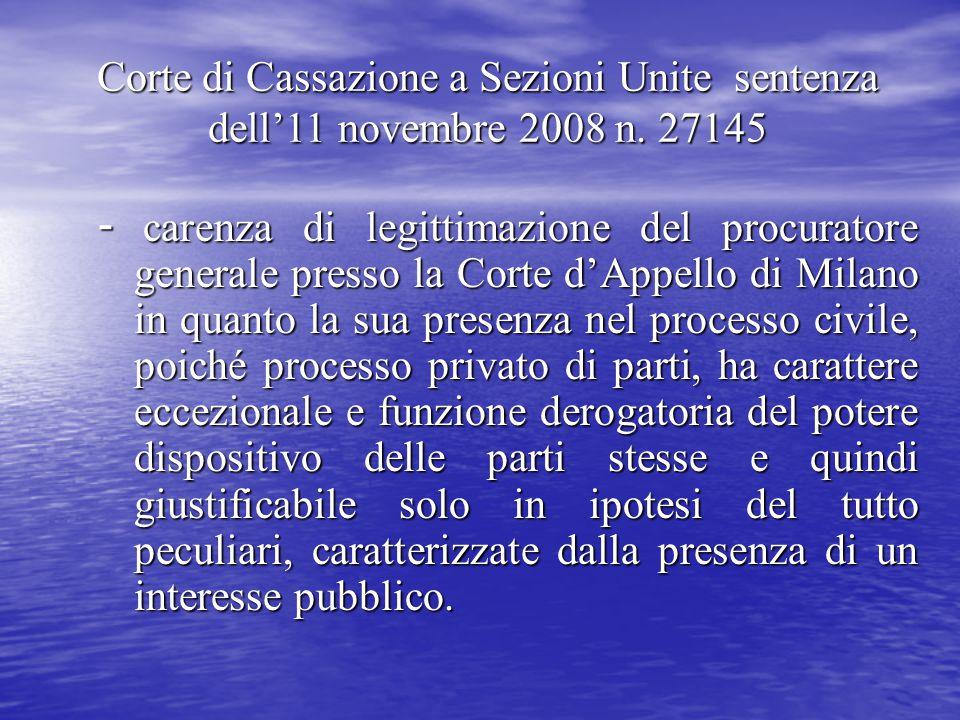 Corte di Cassazione a Sezioni Unite sentenza dell'11 novembre 2008 n. 27145 - carenza di legittimazione del procuratore generale presso la Corte d'App