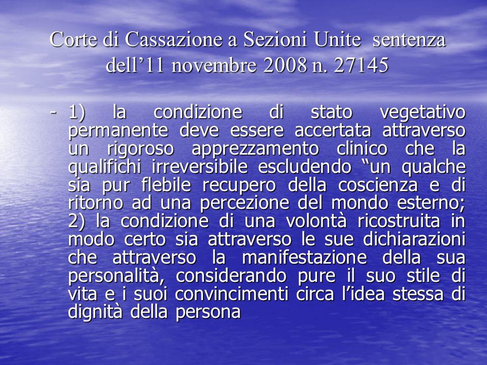 Corte di Cassazione a Sezioni Unite sentenza dell'11 novembre 2008 n. 27145 -1) la condizione di stato vegetativo permanente deve essere accertata att