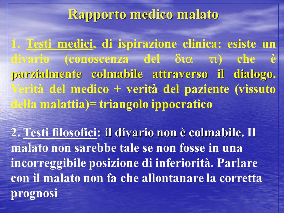 Rapporto medico malato parzialmente colmabileattraverso il dialogo 1. Testi medici, di ispirazione clinica: esiste un divario (conoscenza del  )