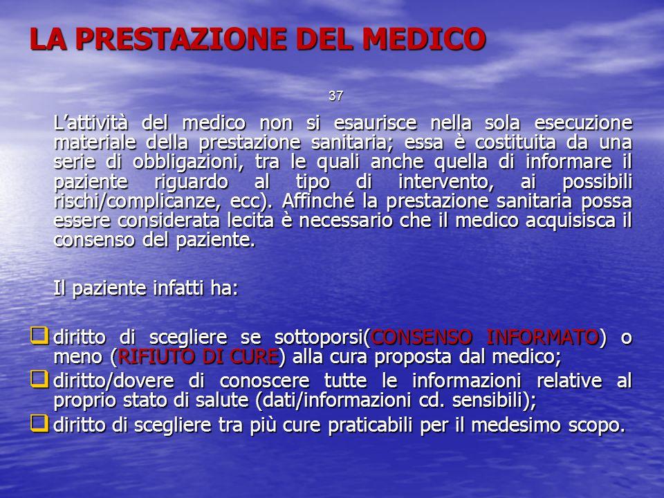 LA PRESTAZIONE DEL MEDICO L'attività del medico non si esaurisce nella sola esecuzione materiale della prestazione sanitaria; essa è costituita da una
