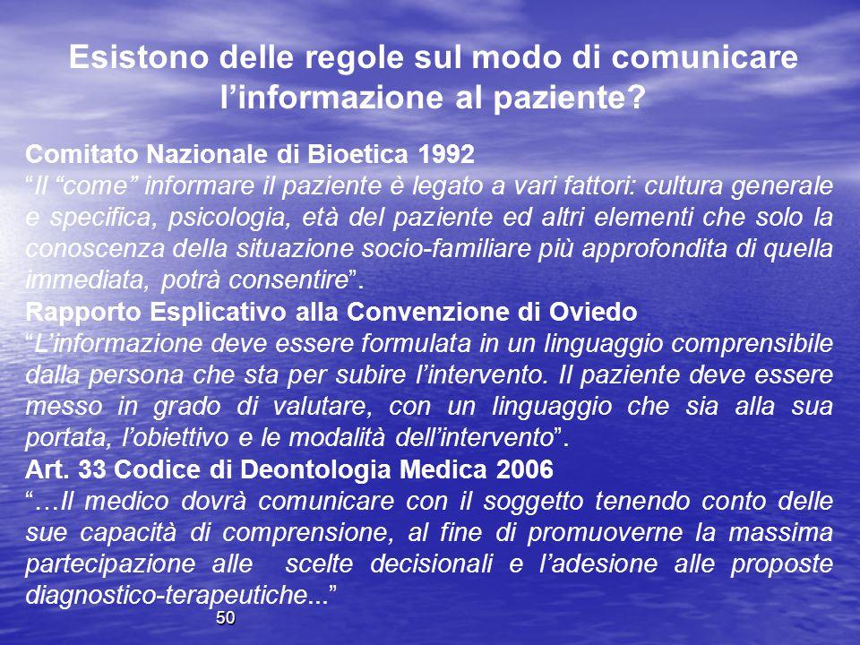 """Comitato Nazionale di Bioetica 1992 """"Il """"come"""" informare il paziente è legato a vari fattori: cultura generale e specifica, psicologia, età del pazien"""