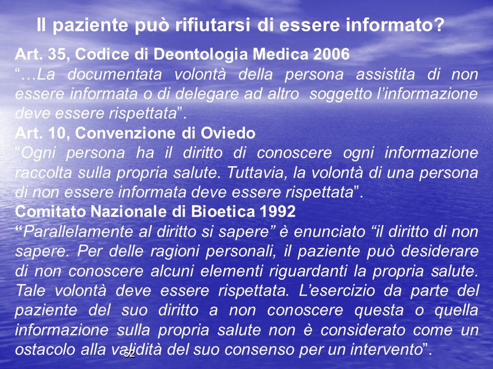 """Art. 35, Codice di Deontologia Medica 2006 """"…La documentata volontà della persona assistita di non essere informata o di delegare ad altro soggetto l'"""