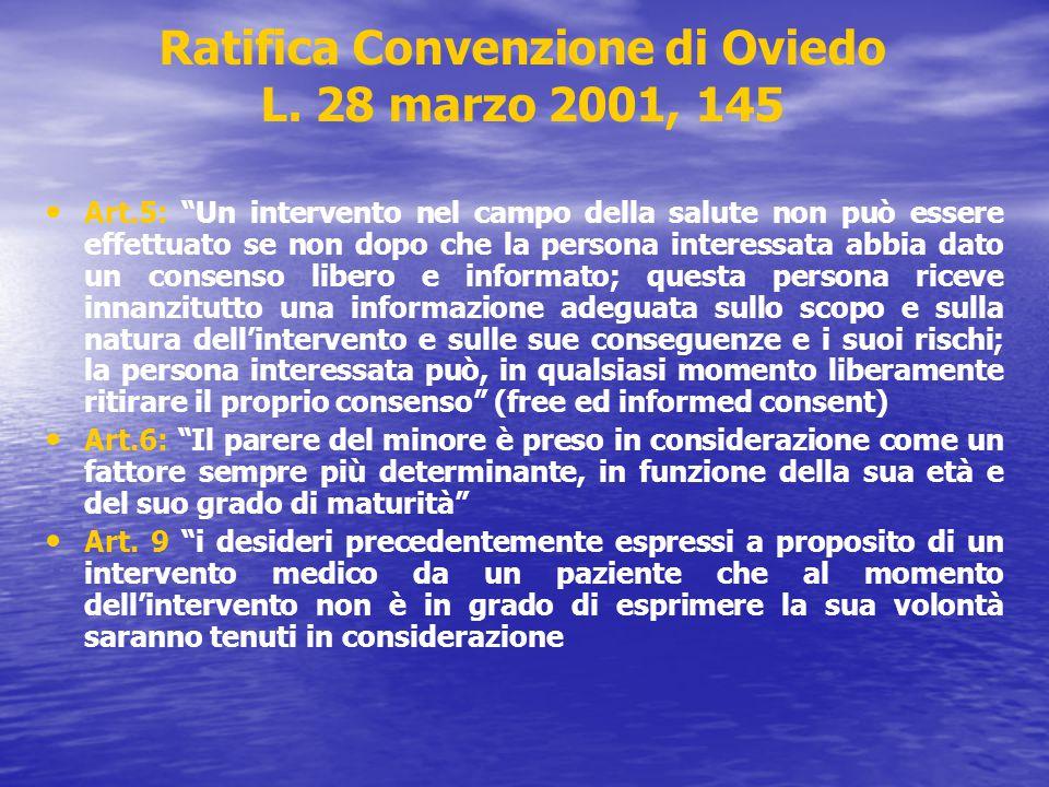"""Ratifica Convenzione di Oviedo L. 28 marzo 2001, 145 Art.5: """"Un intervento nel campo della salute non può essere effettuato se non dopo che la persona"""