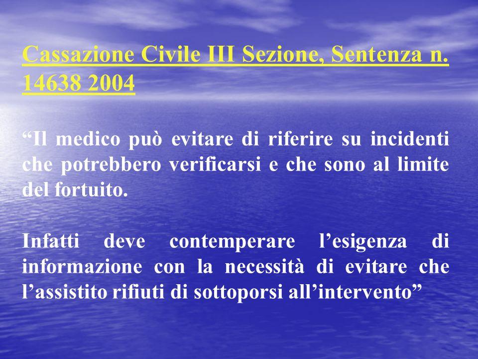 """Cassazione Civile III Sezione, Sentenza n. 14638 2004 """"Il medico può evitare di riferire su incidenti che potrebbero verificarsi e che sono al limite"""