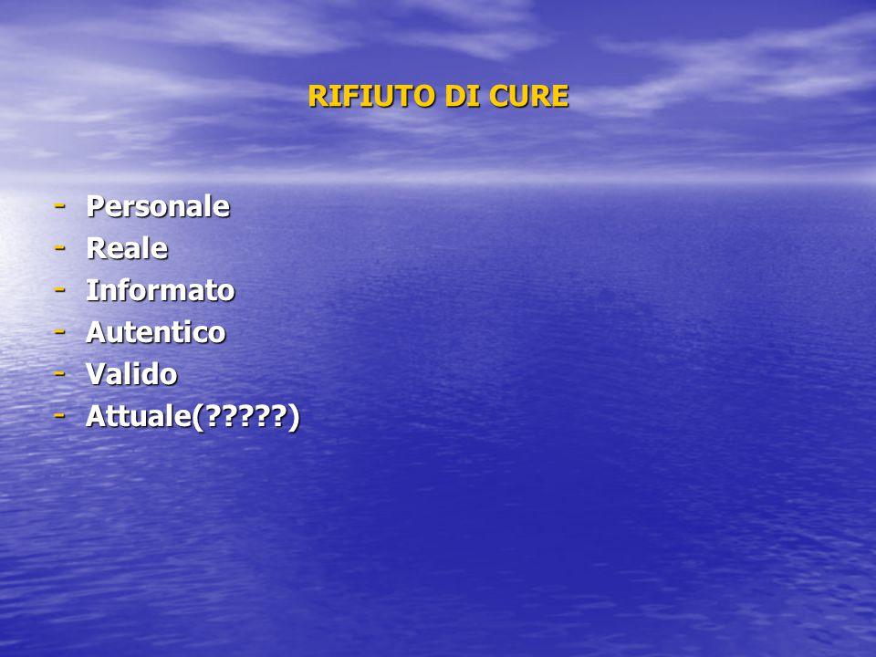 RIFIUTO DI CURE - Personale - Reale - Informato - Autentico - Valido - Attuale(?????)