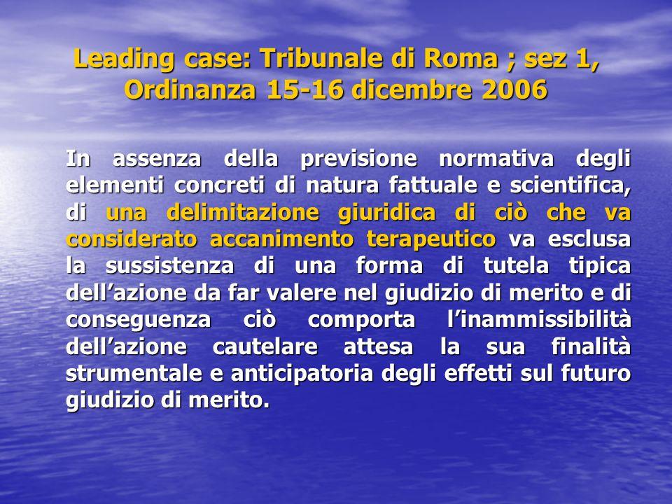 Leading case: Tribunale di Roma ; sez 1, Ordinanza 15-16 dicembre 2006 In assenza della previsione normativa degli elementi concreti di natura fattual