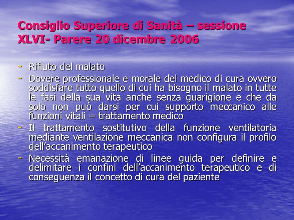 Consiglio Superiore di Sanità – sessione XLVI- Parere 20 dicembre 2006 - Rifiuto del malato - Dovere professionale e morale del medico di cura ovvero