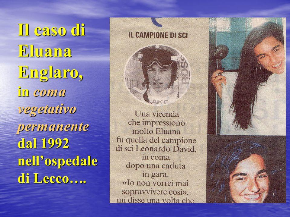 Il caso di Eluana Englaro, in coma vegetativo permanente dal 1992 nell'ospedale di Lecco….