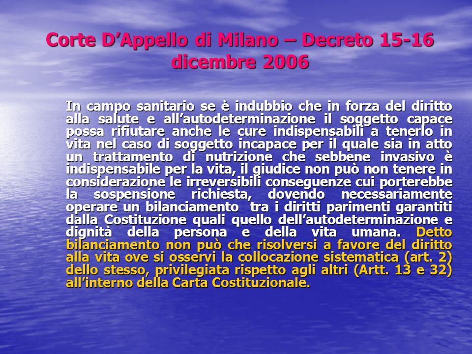 Corte D'Appello di Milano – Decreto 15-16 dicembre 2006 In campo sanitario se è indubbio che in forza del diritto alla salute e all'autodeterminazione