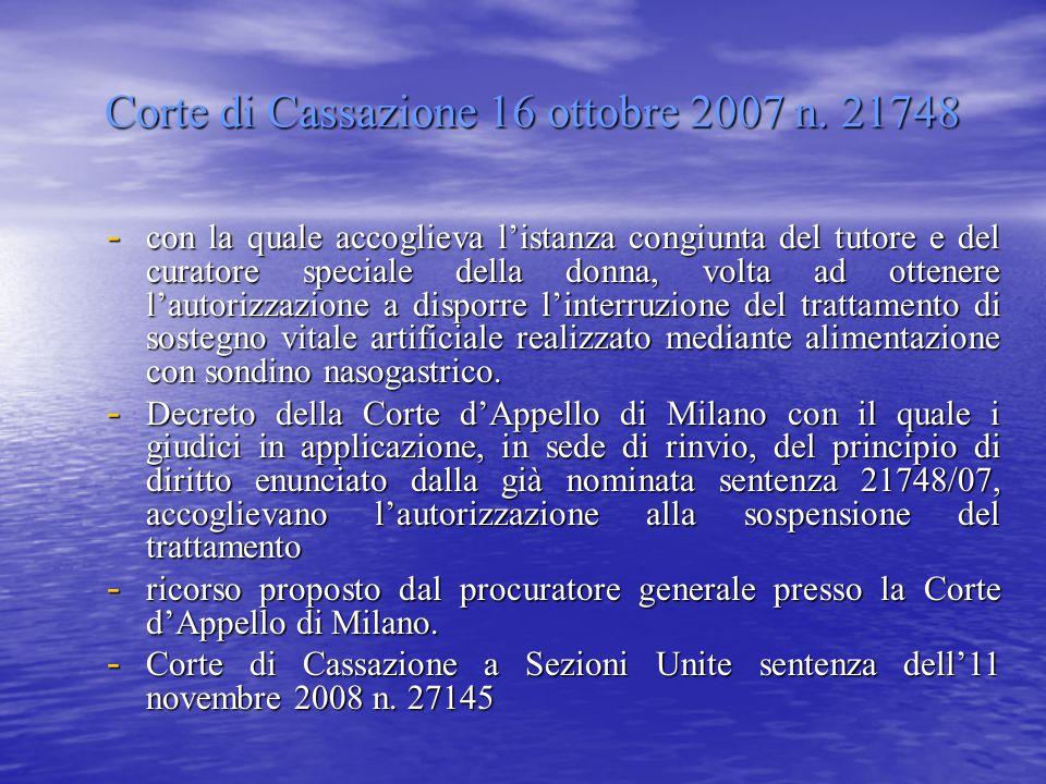 Corte di Cassazione 16 ottobre 2007 n. 21748 - con la quale accoglieva l'istanza congiunta del tutore e del curatore speciale della donna, volta ad ot