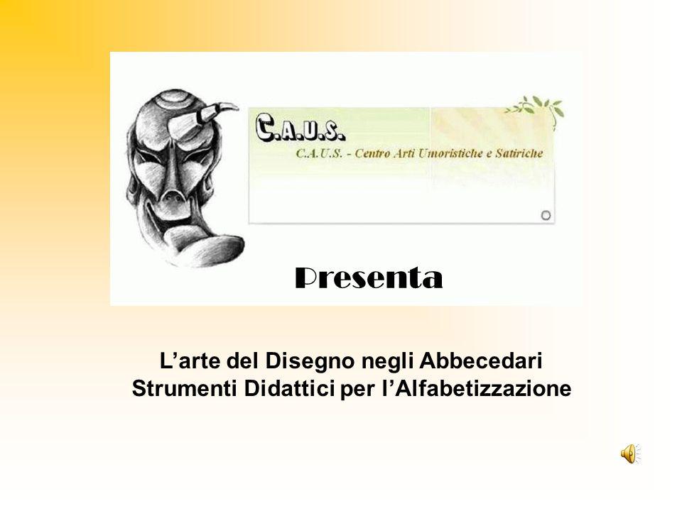 Presenta L'arte del Disegno negli Abbecedari Strumenti Didattici per l'Alfabetizzazione