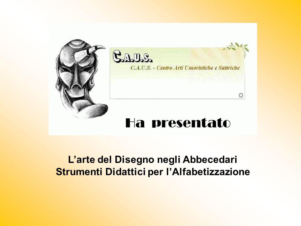 Ha presentato L'arte del Disegno negli Abbecedari Strumenti Didattici per l'Alfabetizzazione