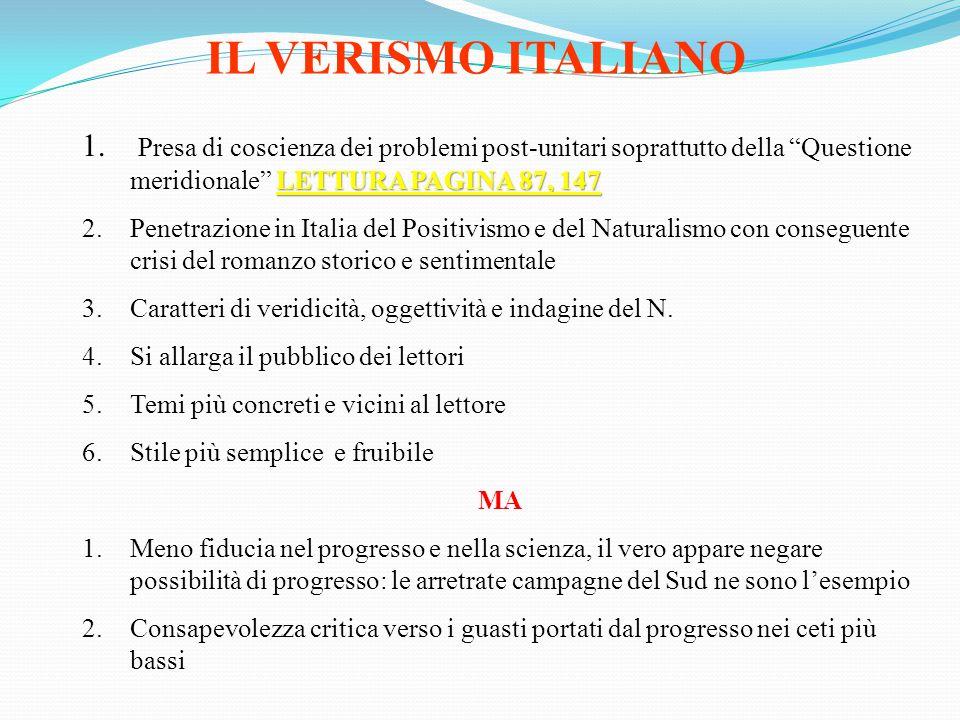 """IL VERISMO ITALIANO LETTURA PAGINA 87, 147 1. Presa di coscienza dei problemi post-unitari soprattutto della """"Questione meridionale"""" LETTURA PAGINA 87"""