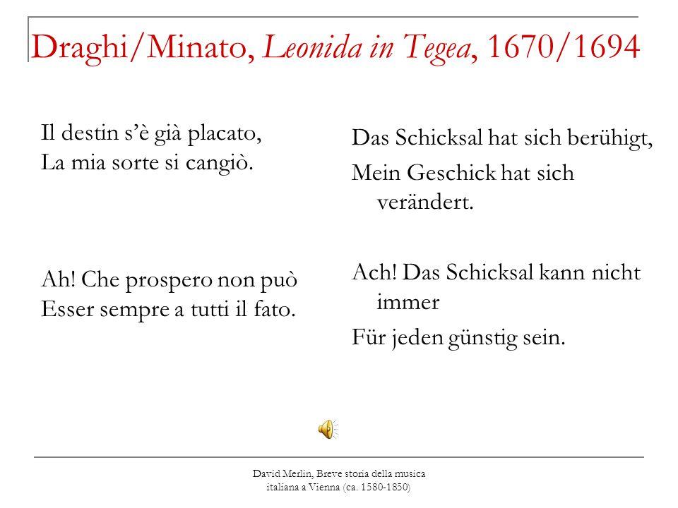 David Merlin, Breve storia della musica italiana a Vienna (ca. 1580-1850) Draghi/Minato, Leonida in Tegea, 1670/1694 Il destin s'è già placato, La mia