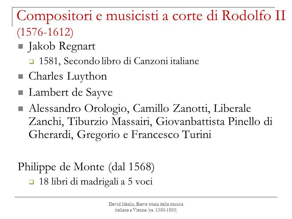 David Merlin, Breve storia della musica italiana a Vienna (ca. 1580-1850) Compositori e musicisti a corte di Rodolfo II (1576-1612) Jakob Regnart  15