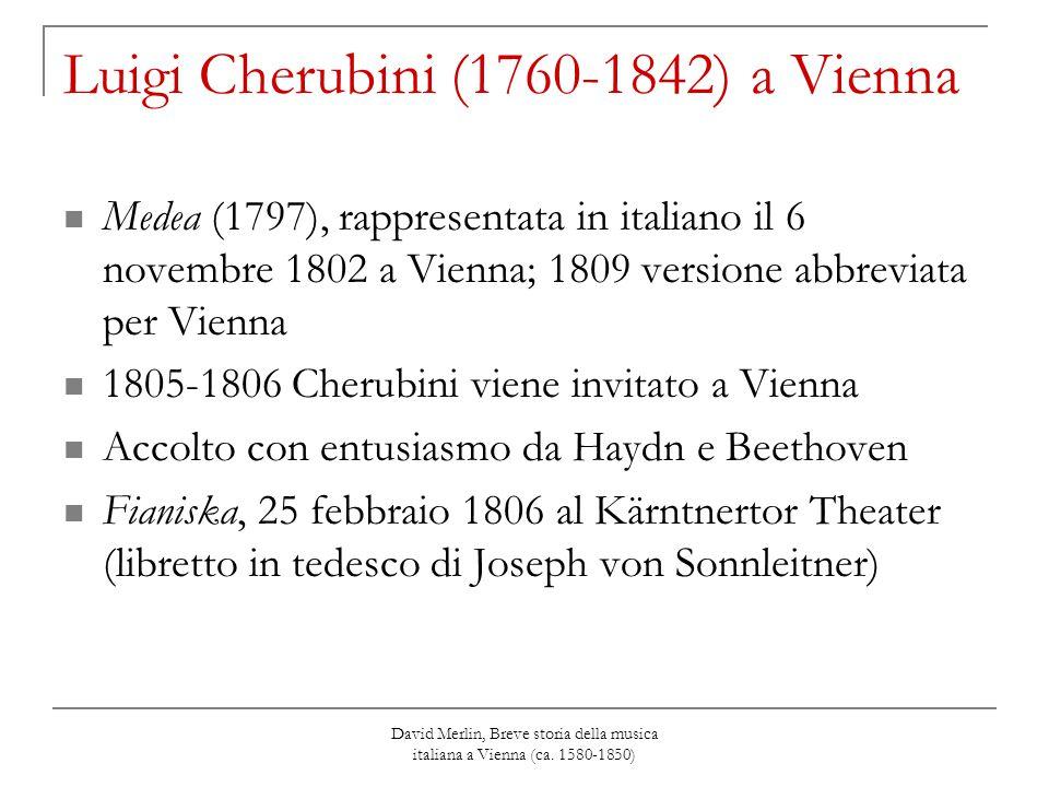 David Merlin, Breve storia della musica italiana a Vienna (ca. 1580-1850) Luigi Cherubini (1760-1842) a Vienna Medea (1797), rappresentata in italiano