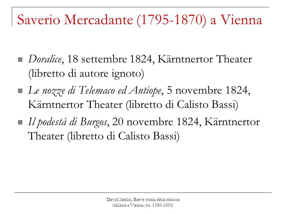David Merlin, Breve storia della musica italiana a Vienna (ca. 1580-1850) Saverio Mercadante (1795-1870) a Vienna Doralice, 18 settembre 1824, Kärntne