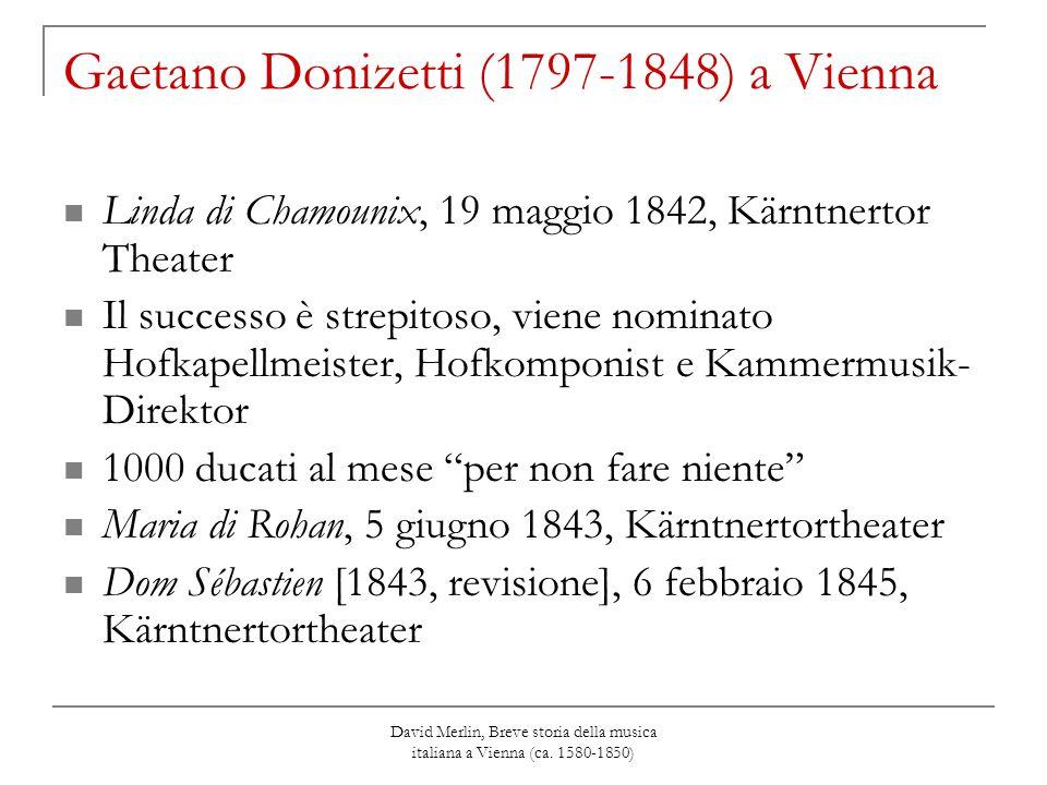 David Merlin, Breve storia della musica italiana a Vienna (ca. 1580-1850) Gaetano Donizetti (1797-1848) a Vienna Linda di Chamounix, 19 maggio 1842, K