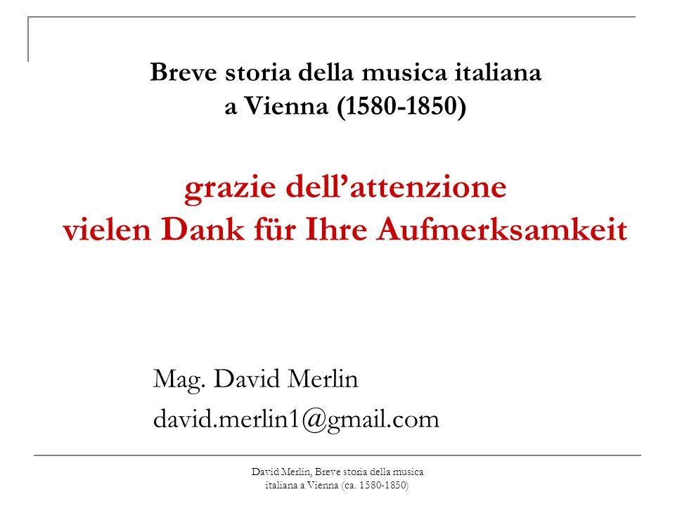David Merlin, Breve storia della musica italiana a Vienna (ca. 1580-1850) Breve storia della musica italiana a Vienna (1580-1850) grazie dell'attenzio