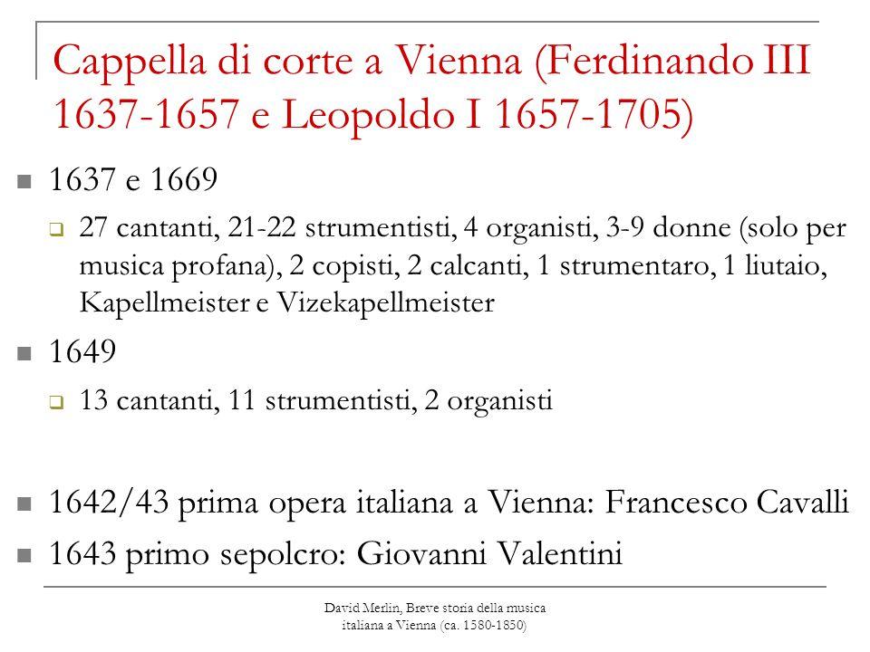 David Merlin, Breve storia della musica italiana a Vienna (ca. 1580-1850) Cappella di corte a Vienna (Ferdinando III 1637-1657 e Leopoldo I 1657-1705)