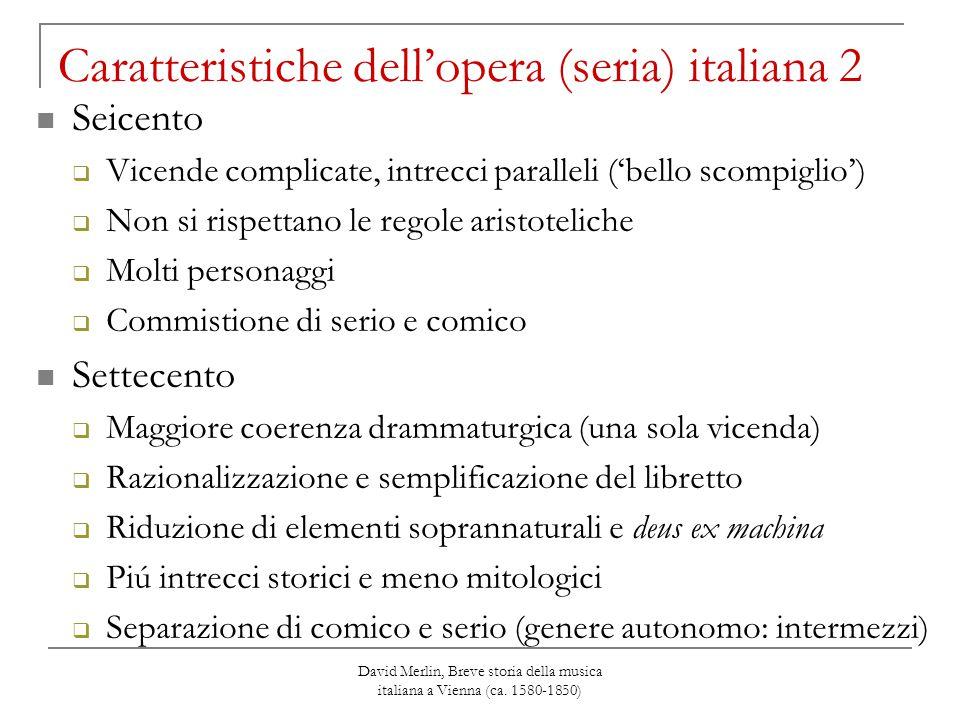 David Merlin, Breve storia della musica italiana a Vienna (ca. 1580-1850) Caratteristiche dell'opera (seria) italiana 2 Seicento  Vicende complicate,