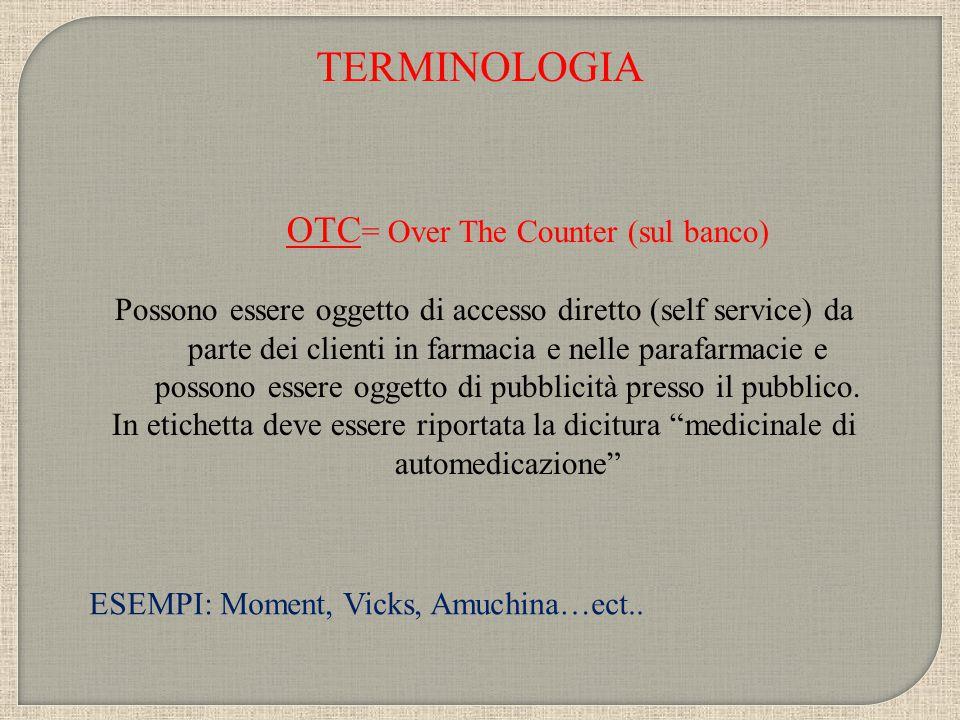 OTC = Over The Counter (sul banco) Possono essere oggetto di accesso diretto (self service) da parte dei clienti in farmacia e nelle parafarmacie e po