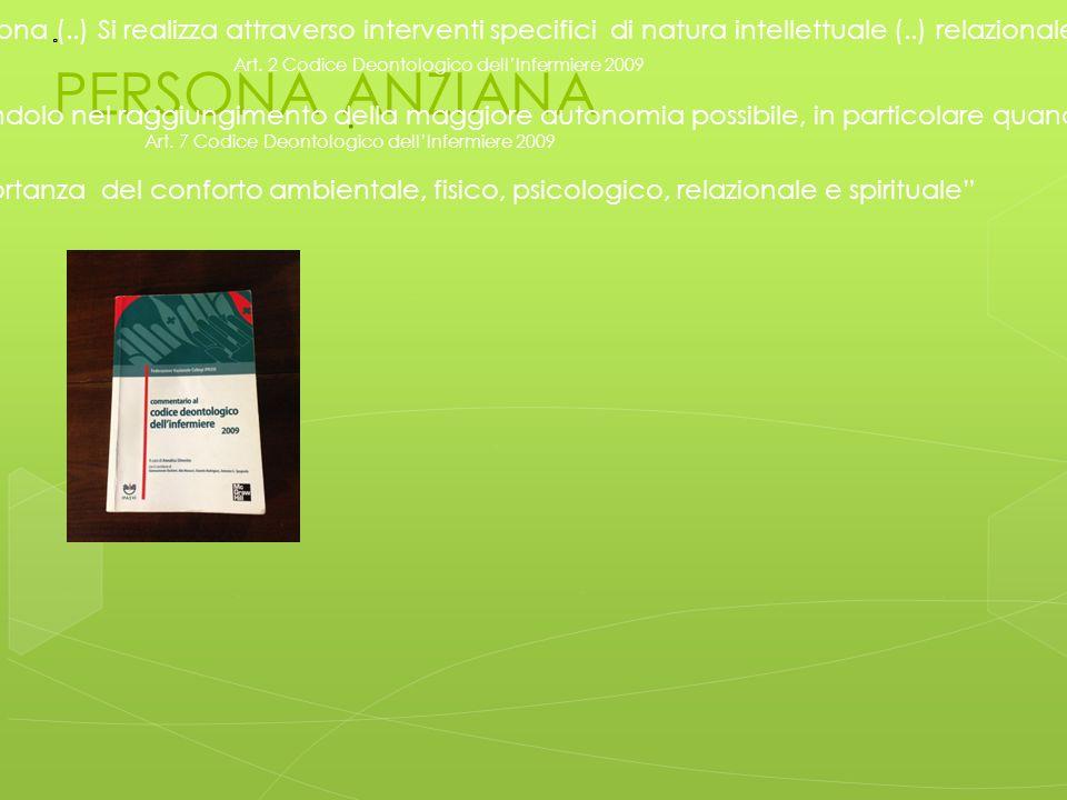 """PERSONA ANZIANA """" L'assistenza infermieristica è servizio alla persona (..) Si realizza attraverso interventi specifici di natura intellettuale (..) r"""