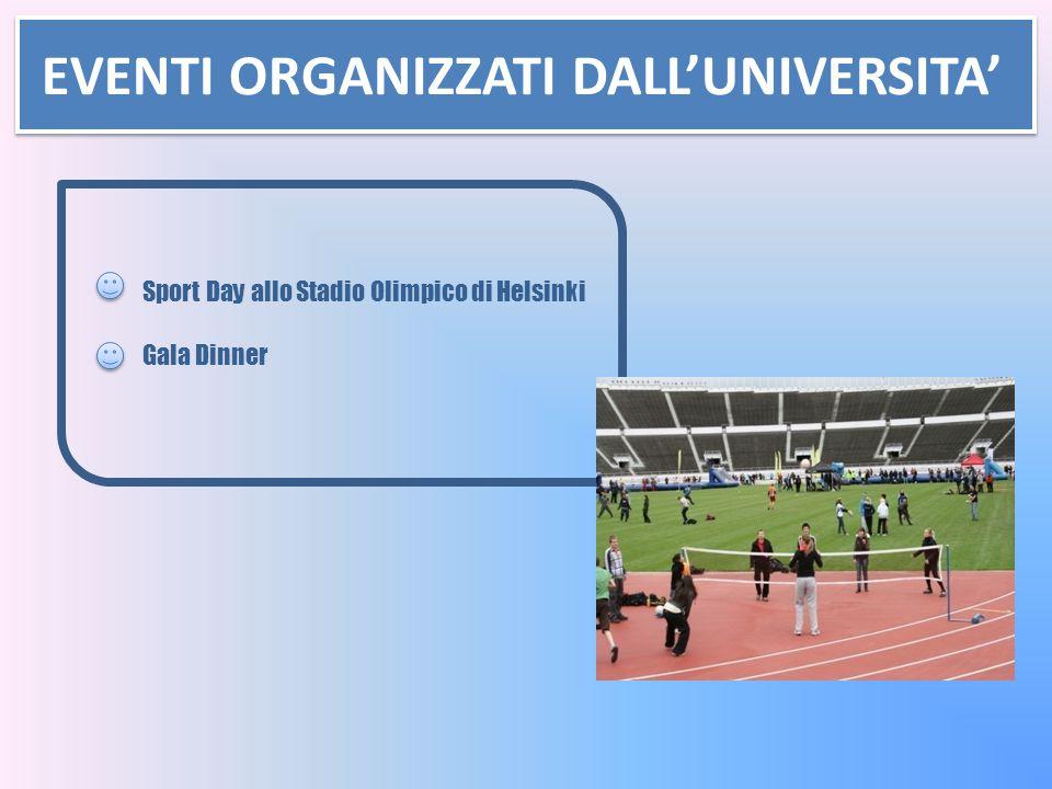 EVENTI ORGANIZZATI DALL'UNIVERSITA' Sport Day allo Stadio Olimpico di Helsinki Gala Dinner