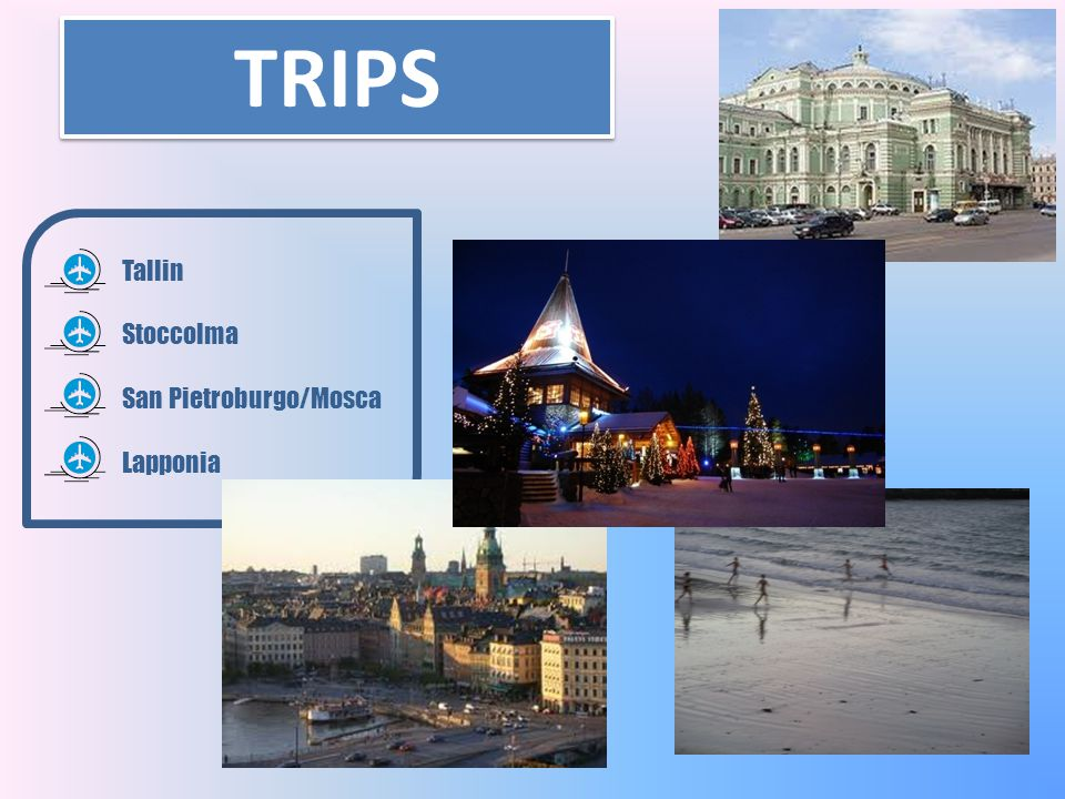 TRIPS Tallin Stoccolma San Pietroburgo/Mosca Lapponia
