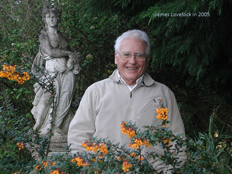 15 -James Lovelock in 2005