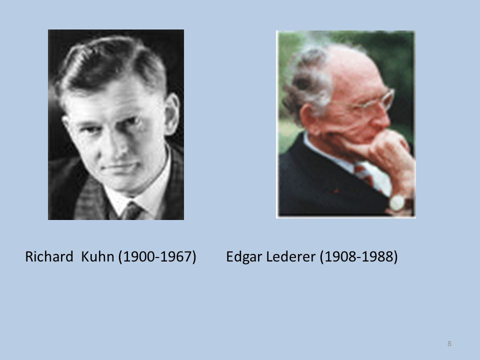 8 Richard Kuhn (1900-1967) Edgar Lederer (1908-1988)