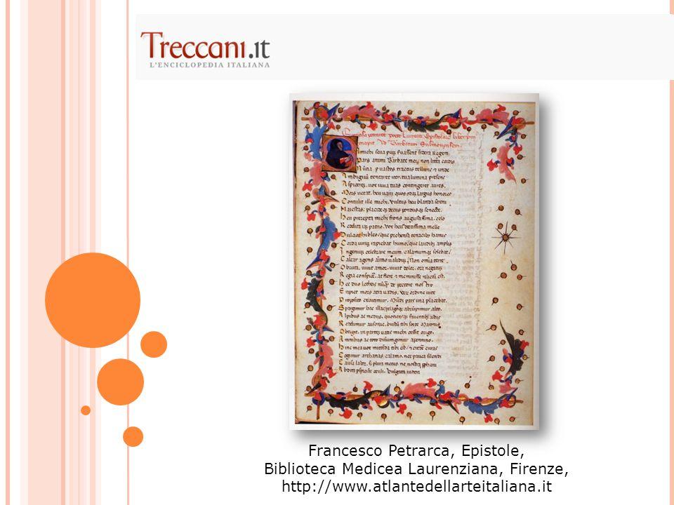 Francesco Petrarca, Epistole, Biblioteca Medicea Laurenziana, Firenze, http://www.atlantedellarteitaliana.it
