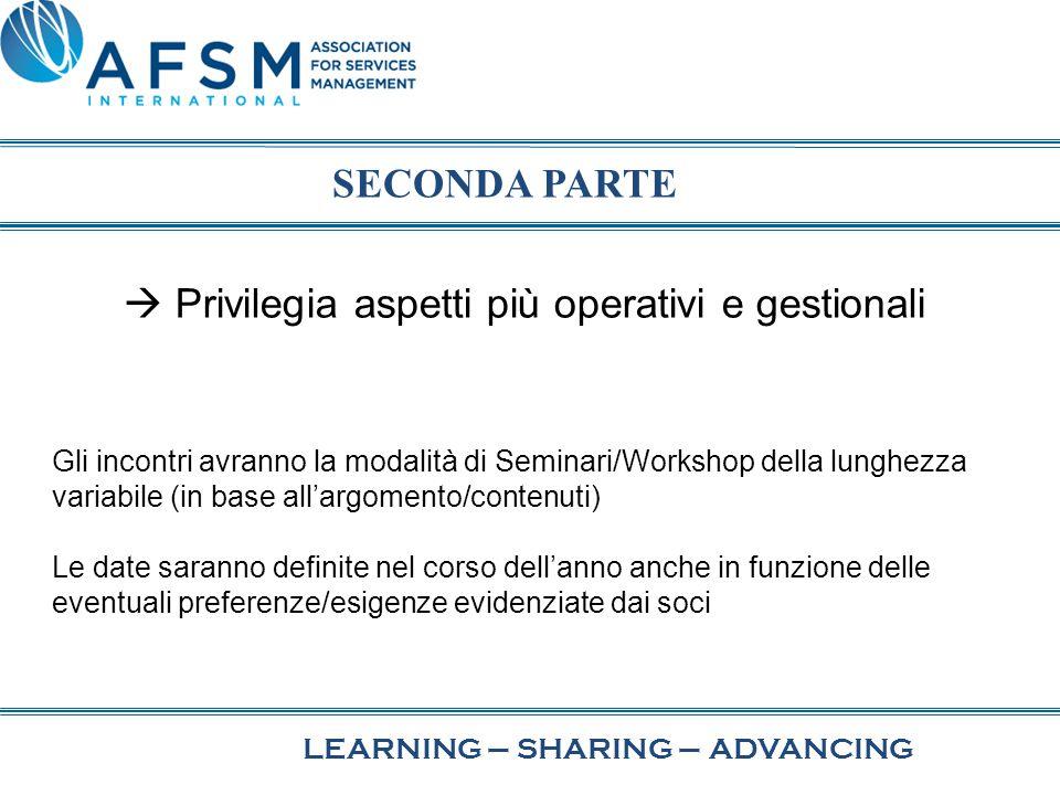  Privilegia aspetti più operativi e gestionali Gli incontri avranno la modalità di Seminari/Workshop della lunghezza variabile (in base all'argomento
