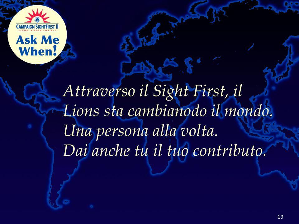 13 Attraverso il Sight First, il Lions sta cambianodo il mondo.