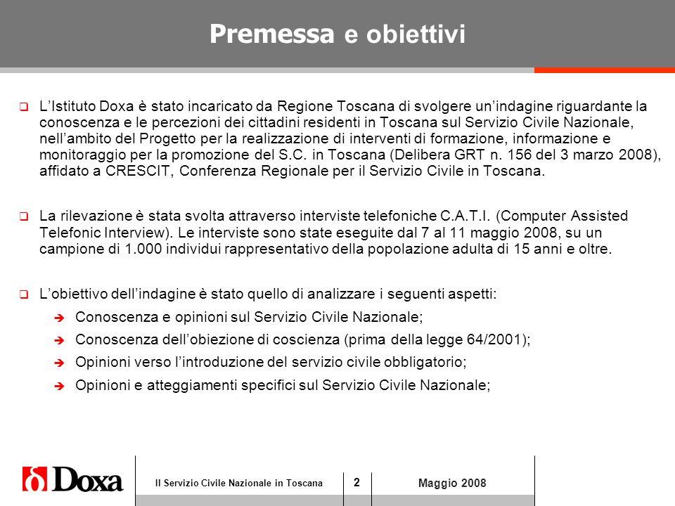 3 Il Servizio Civile Nazionale in Toscana Opinioni e atteggiamenti sul Servizio Civile Nazionale  Il Servizio Civile Nazionale è conosciuto dalla maggior parte della popolazione residente in Toscana, infatti ben il 70,5% ha dichiarato di averne sentito parlare.