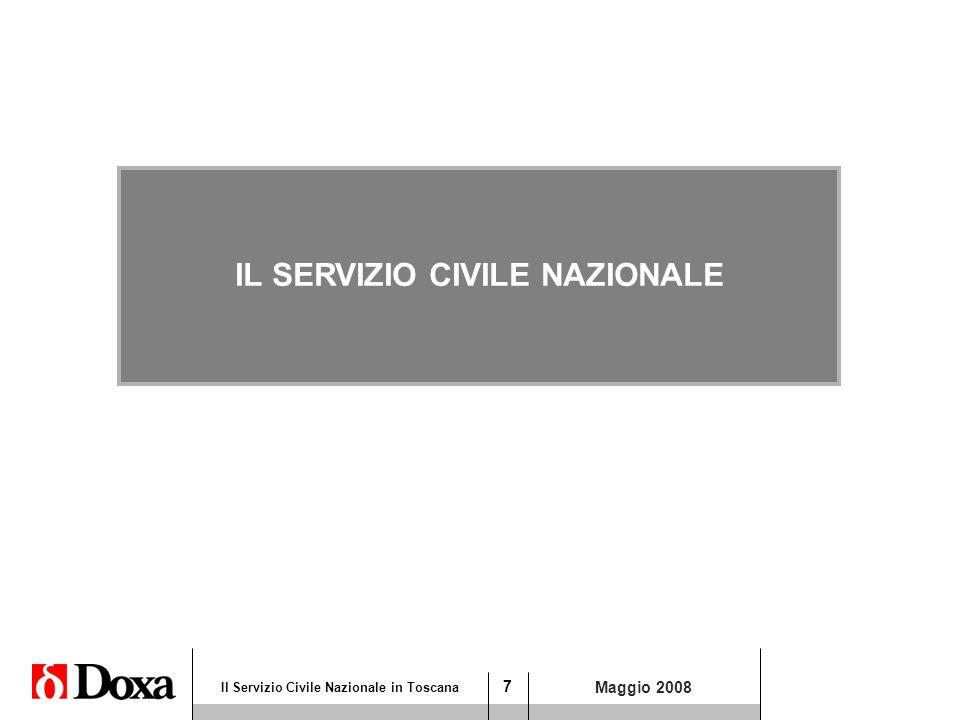 7 Il Servizio Civile Nazionale in Toscana Maggio 2008 Titolo di sezione IL SERVIZIO CIVILE NAZIONALE