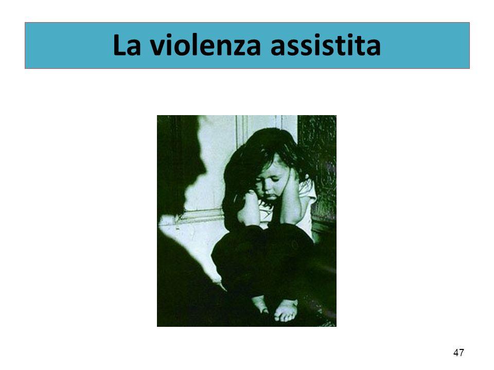 47 La violenza assistita