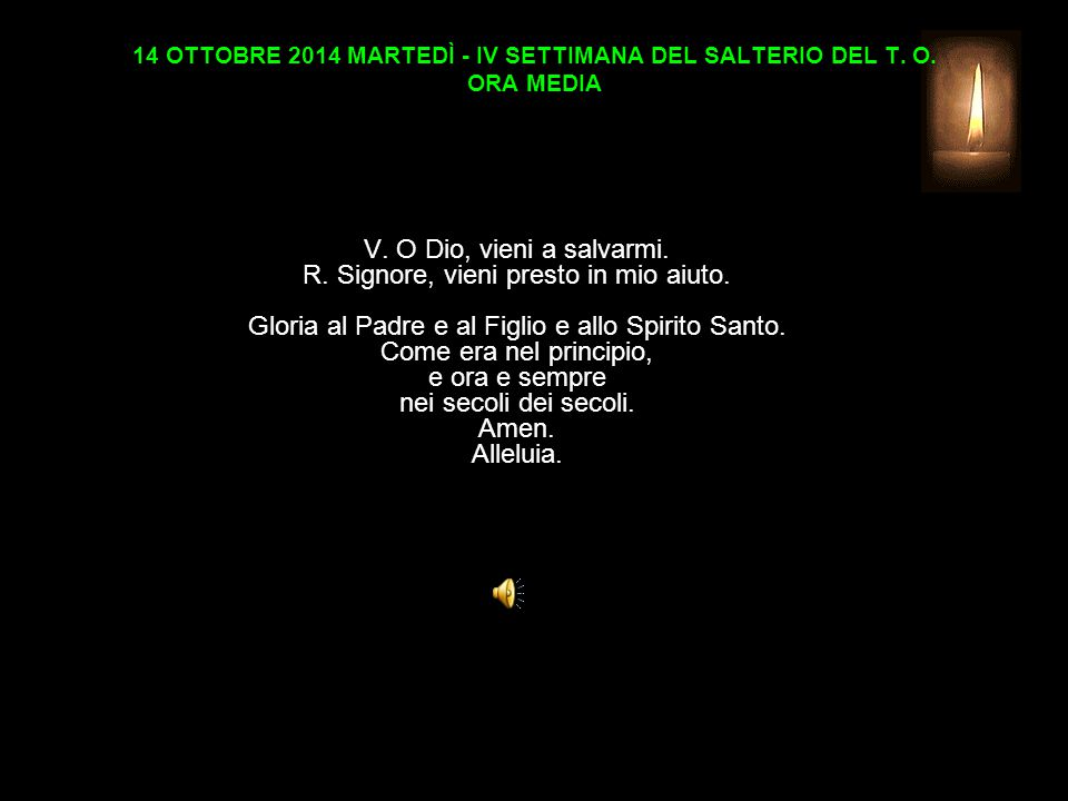 14 OTTOBRE 2014 MARTEDÌ - IV SETTIMANA DEL SALTERIO DEL T.