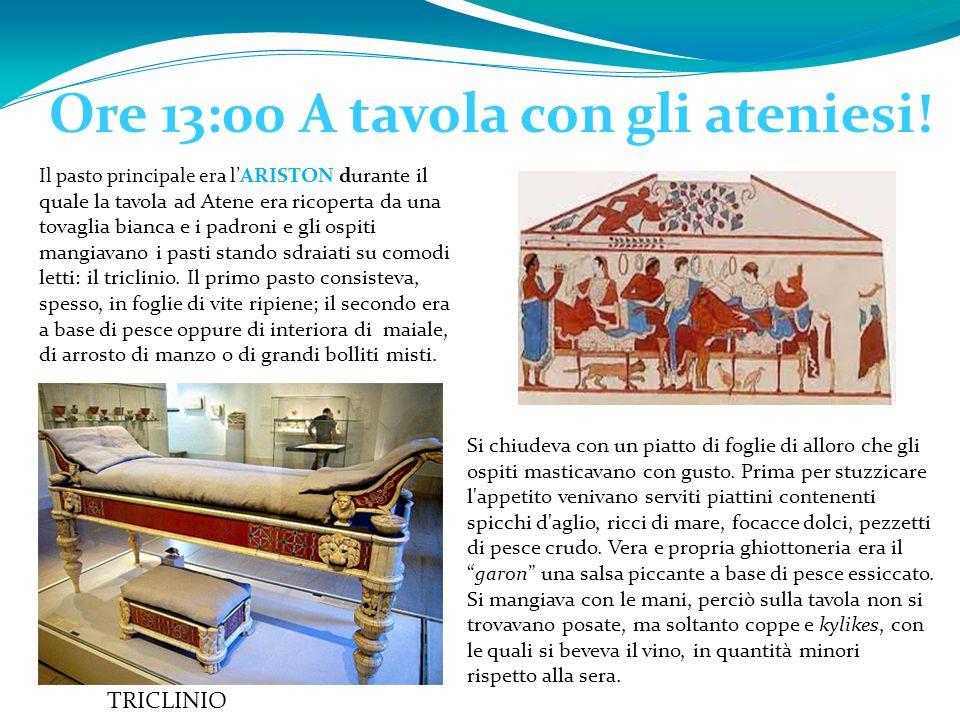 Ore 13:00 A tavola con gli ateniesi! Il pasto principale era l' ARISTON d urante il quale la tavola ad Atene era ricoperta da una tovaglia bianca e i