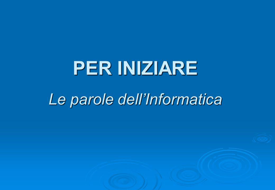 INFORMATICA  INFORMATICA INFORmazione + autoMATICA  IT INFORMATION TECHNOLOGY Tecnologia per l'elaborazione dell informazione tramite sistemi automatici