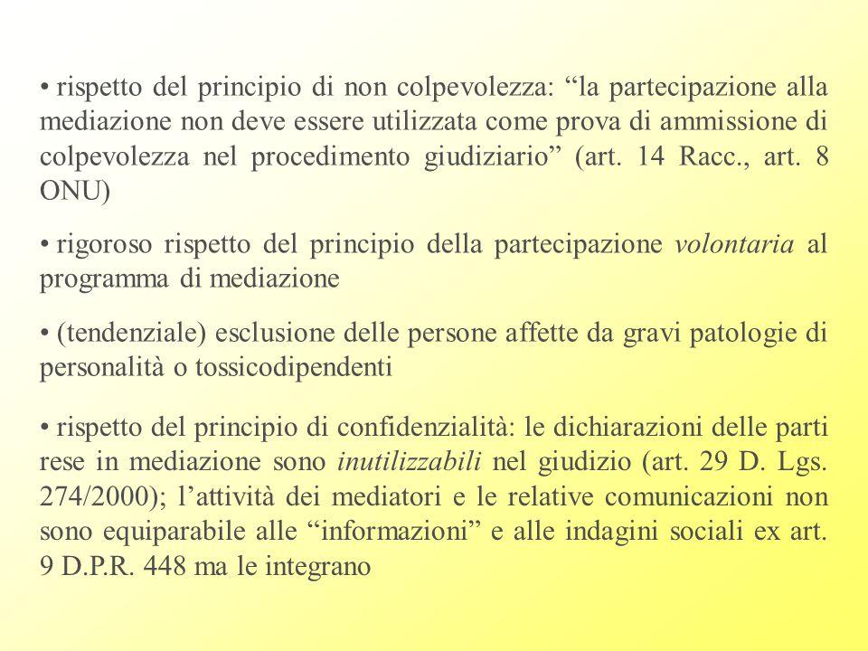 rispetto del principio di non colpevolezza: la partecipazione alla mediazione non deve essere utilizzata come prova di ammissione di colpevolezza nel procedimento giudiziario (art.