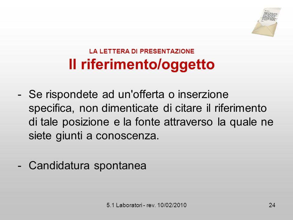 5.1 Laboratori - rev. 10/02/2010 LA LETTERA DI PRESENTAZIONE ll riferimento/oggetto -Se rispondete ad un'offerta o inserzione specifica, non dimentica