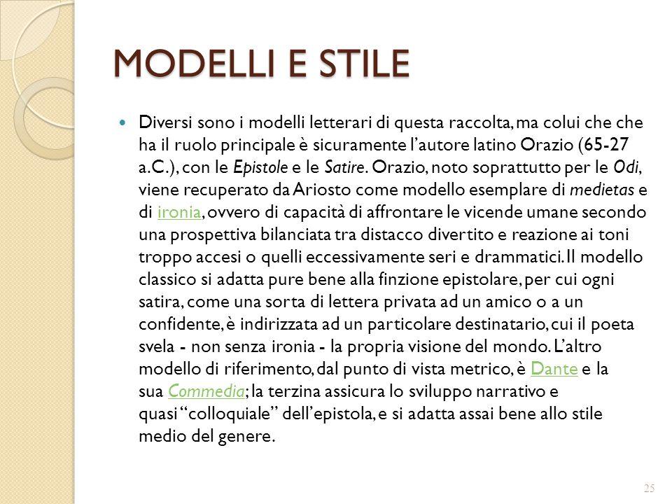 MODELLI E STILE Diversi sono i modelli letterari di questa raccolta, ma colui che che ha il ruolo principale è sicuramente l'autore latino Orazio (65-