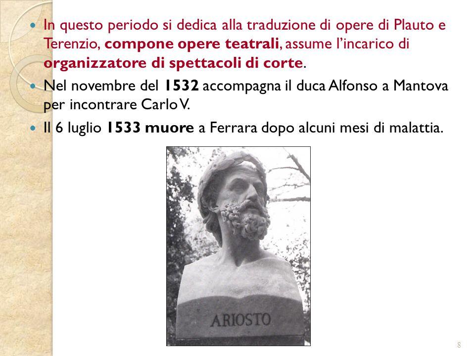 In questo periodo si dedica alla traduzione di opere di Plauto e Terenzio, compone opere teatrali, assume l'incarico di organizzatore di spettacoli di