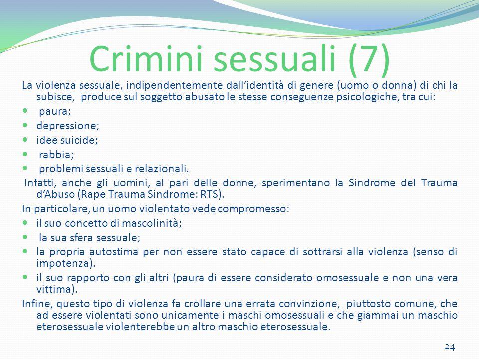 Crimini sessuali (7) La violenza sessuale, indipendentemente dall'identità di genere (uomo o donna) di chi la subisce, produce sul soggetto abusato le