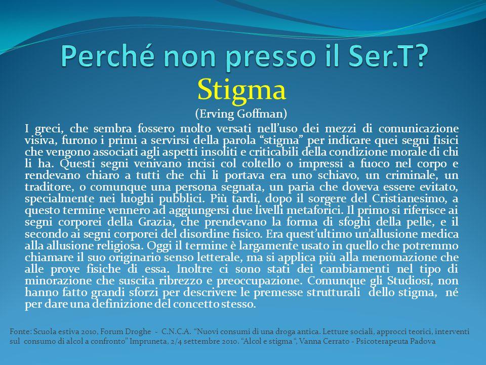 """Stigma (Erving Goffman) I greci, che sembra fossero molto versati nell'uso dei mezzi di comunicazione visiva, furono i primi a servirsi della parola """""""