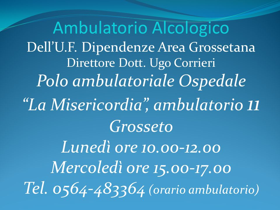 Ambulatorio Alcologico Dell'U.F.Dipendenze Area Grossetana Direttore Dott.