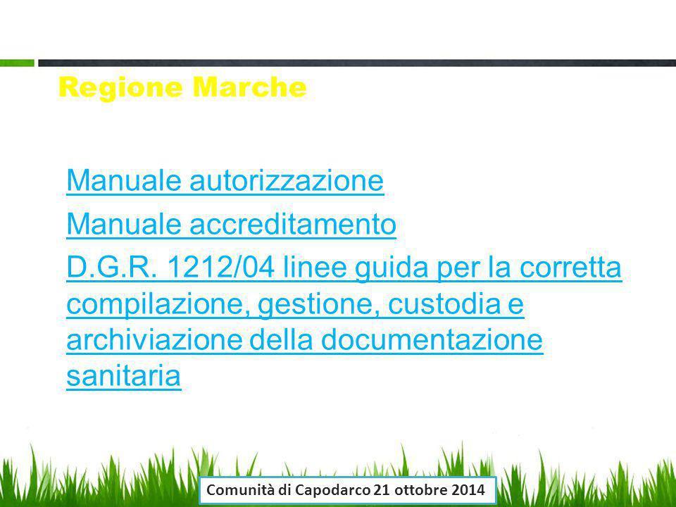 Regione Marche Manuale autorizzazione Manuale accreditamento D.G.R. 1212/04 linee guida per la corretta compilazione, gestione, custodia e archiviazio