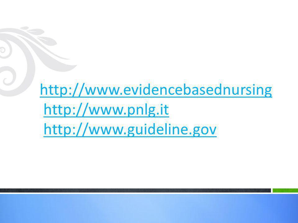 http://www.evidencebasednursing http://www.evidencebasednursing http://www.pnlg.it http://www.guideline.govhttp://www.pnlg.ithttp://www.guideline.gov