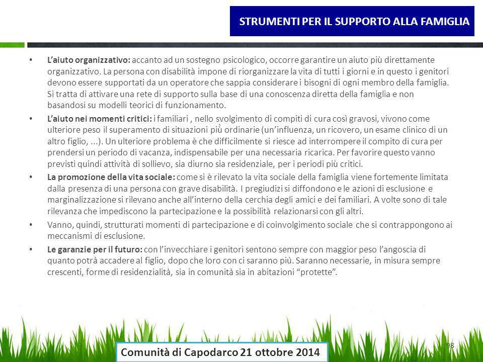 STRUMENTI PER IL SUPPORTO ALLA FAMIGLIA L'aiuto organizzativo: accanto ad un sostegno psicologico, occorre garantire un aiuto più direttamente organiz